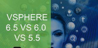 VMWARE VSPHERE 6.5 VS 6.0 VS 5.5min