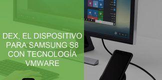 DEX SAMSUNG S8 VMWARE