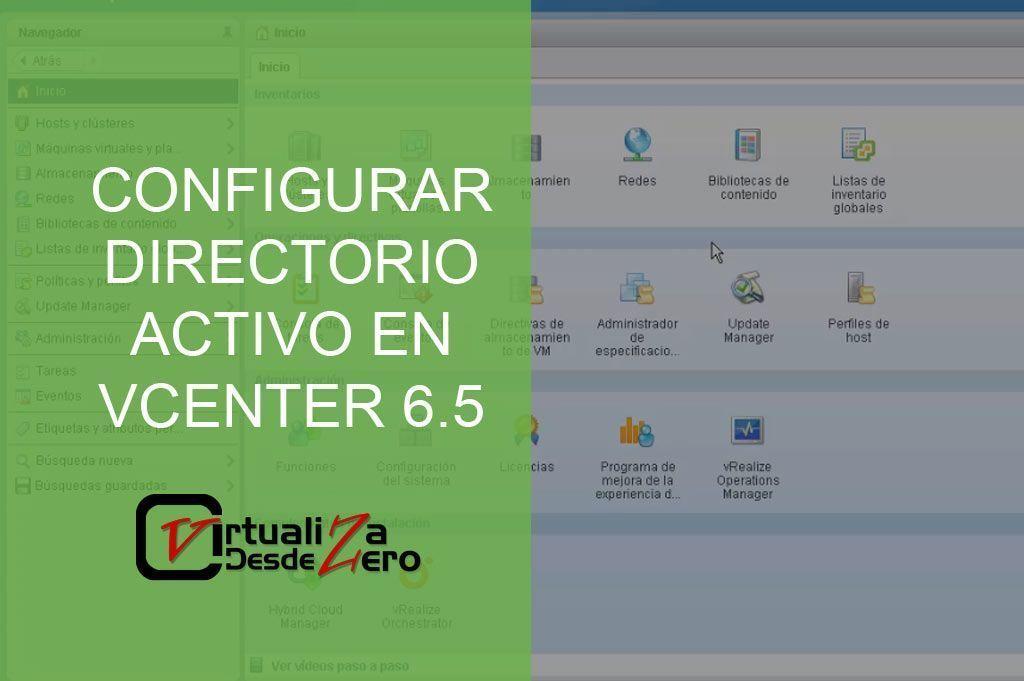 CONFIGURAR DIRECTORIO ACTIVO EN VCENTER 6.5