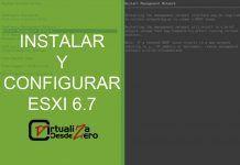 INSTALAR Y CONFIGURAR ESXI 6.7
