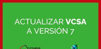 ACTUALIZAR VCSA A VERSION 7
